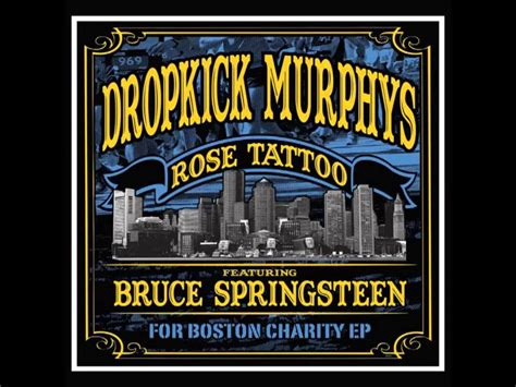 rose tattoo springsteen dropkick murphys bruce springsteen