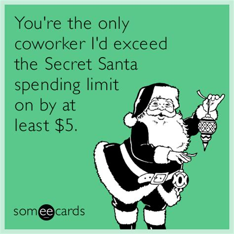 secret ecard you re the only coworker i d exceed the secret santa