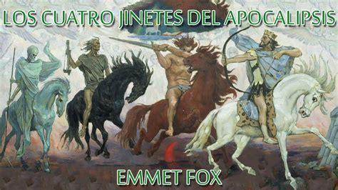 libro los cuatro jinetes del los cuatro jinetes del apocalipsis emmet fox youtube