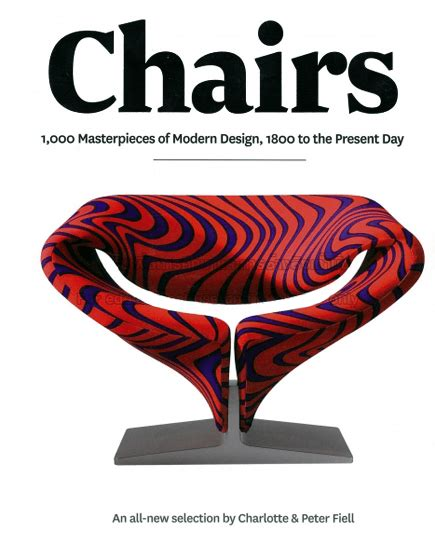 chairs 1000 masterpieces of chairs 1000 masterpieces of modern design 1800 to the present day