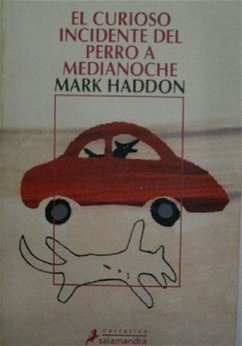 curioso incidente del perro 8498383730 el curioso incidente del perro a medianoche by mark haddon reviews discussion bookclubs lists