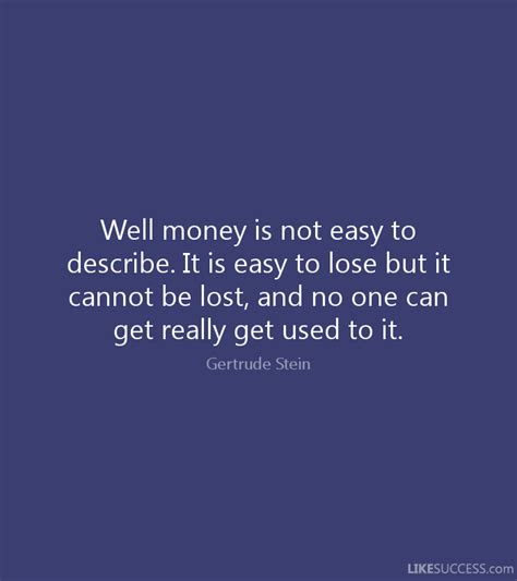describe it well money is not easy to describe it i by gertrude stein