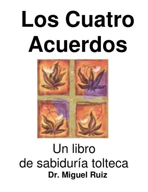 libro cuatro claves para que los cuatro acuerdos un libro de sabidur 237 a tolteca dr miguel ruiz