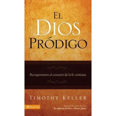 el dios prodigo blog paralideres org
