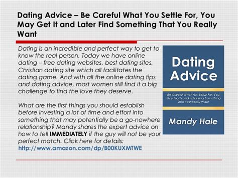 Careful What You Search For by Dating Advice Be Careful What You Settle For You May
