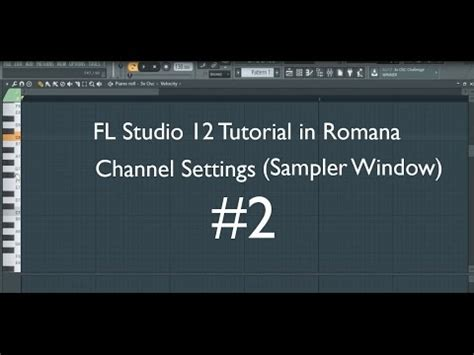 Tutorial Fl Studio Romana | fl studio 12 tutorial in romana channel settings sler