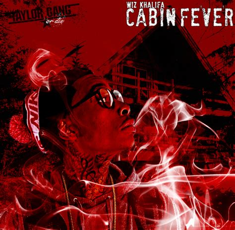 Cabin Fever Wiz Khalifa Album by Wiz Khalifa Cabin Fever Cover By Ktownking91 On Deviantart