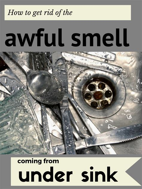 how to get rid of kitchen sink smell how to get rid of the awful smell coming from sink