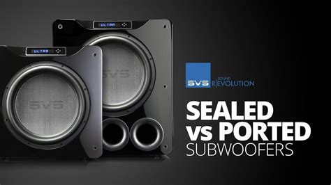 comparing sealed  ported subwoofers  home theater