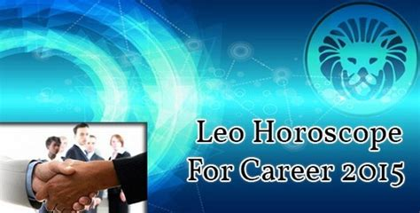 leo horoscope 2015 for career