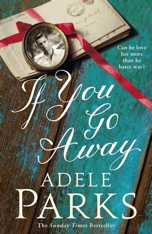 Book Review Husbands By Adele Parks by If You Go Away By Adele Parks Reviews Discussion