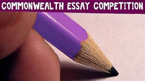 Commonwealth Essay Writing Competition by 2017 Commonwealth Essay Competition Now Open