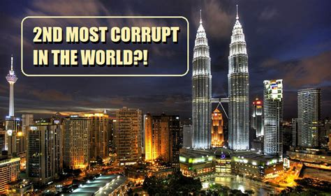 2 Second Malaysia malaysia as 2nd most corrupt country in the world