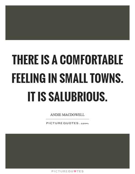 feeling comfortable towns quotes towns sayings towns picture quotes