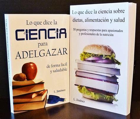 nuevo libro lo que dice la ciencia para adelgazar de forma f 225 cil y saludable el nutricionista lo que dice la ciencia para adelgazar de forma f 225 cil y saludable regale salud y cultura estas