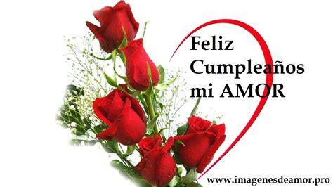 imagenes cumpleaños feliz amor 7 imagenes de feliz cumplea 241 os mi amor facebook