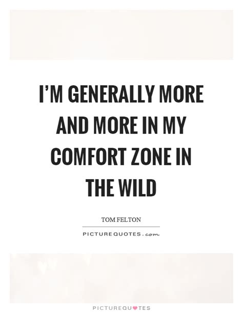 in my comfort zone comfort zone quotes sayings comfort zone picture