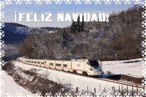 imagenes de navidad tren felicitaci 243 n navide 241 a de vivireltren es vivir el tren