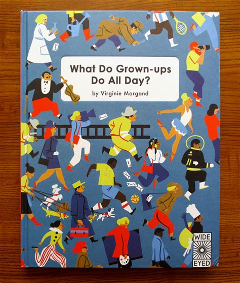 what do grown ups do virginie morgand what do grown ups do all day outline artists