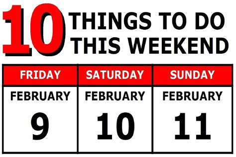 9 Things To Do In February by 10 Things To Do This Weekend February 9 11 2018