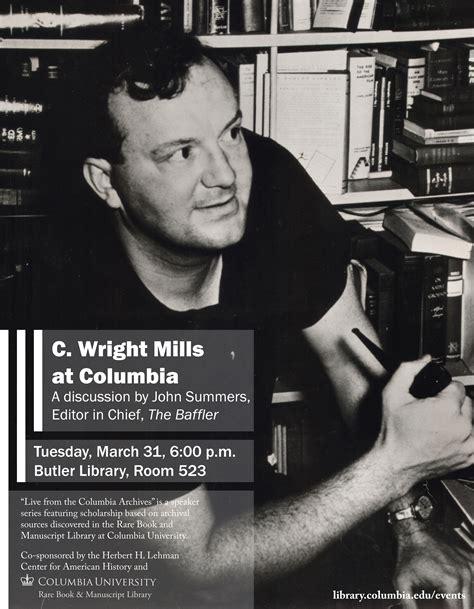 c wright mills tues mar 31st 6 pm c wright mills columbia a