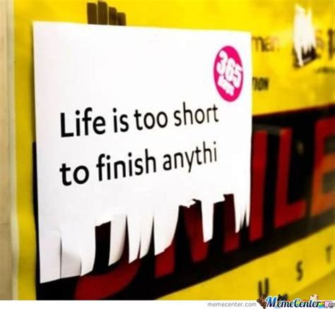 Life Is Short Meme - too short memes best collection of funny too short pictures