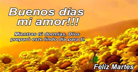 imagenes de buenos dias amor con girasoles buenos d 237 as amor feliz martes