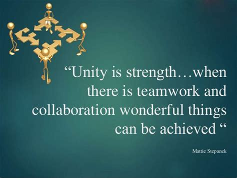 teamwork quotes unity  strengthwhen