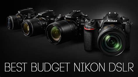 best nikon dslr best budget nikon dslr cameras