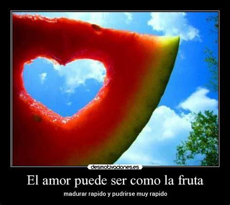 el amor puede ser satanico desmotivaciones el amor puede ser como la fruta desmotivaciones