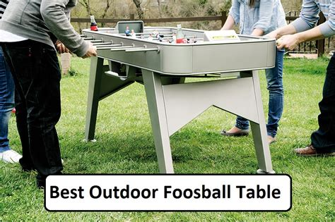 best outdoor foosball table outdoor foosball table things you should to best