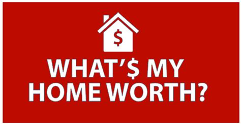 what s my home worth what is my home worth