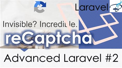 laravel tutorial advanced advanced laravel invisible recaptcha 2 youtube