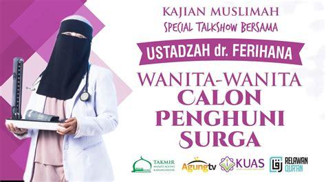 kajian muslimah dr ferihana  masjid agung karanganyar wanita wanita calon penghuni surga