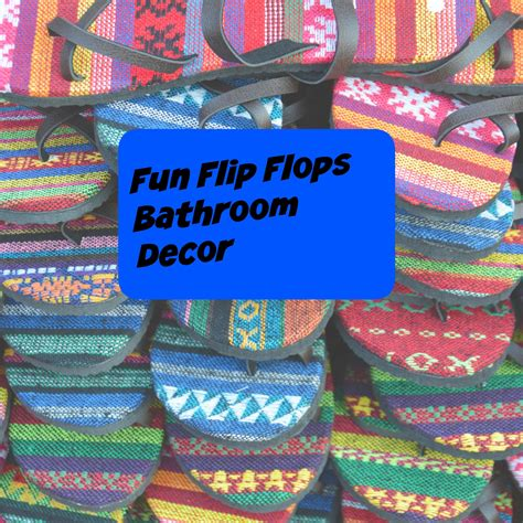 Flip Flop Bathroom Decor Flip Flops Bathroom Decor For And Summer 2017