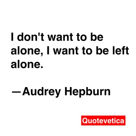 wanna be my quotes i just want to be alone quotes quotesgram