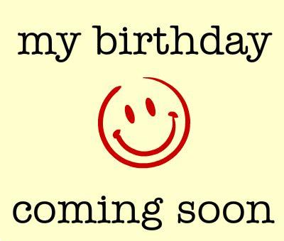my birthday coming soon happy birthday myniceprofile com