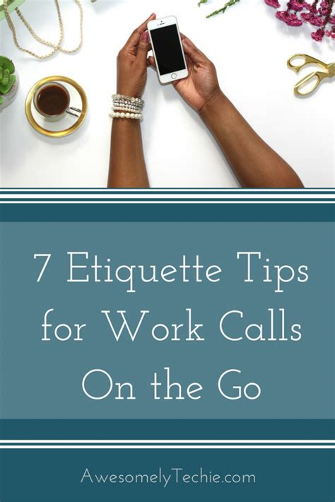 7 Work Etiquette Tips 7 etiquette tips for work calls on the go awesomely techie