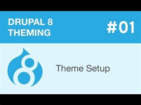 drupal theme youtube drupal 8 theming part 01 theme setup youtube