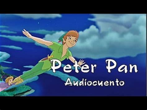 peter pan en los audiocuentos peter pan cuento infantil espa 241 ol youtube