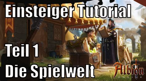 tutorial albion online albion online einsteiger tutorial teil 1 youtube