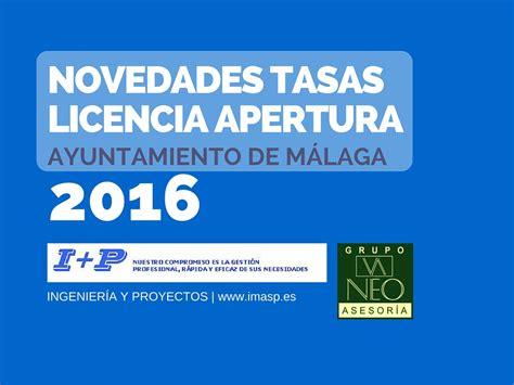 tasa de licencia de funcionamiento del 2016 licencia de apertura novedades tasas 2016 ayto m 225 laga