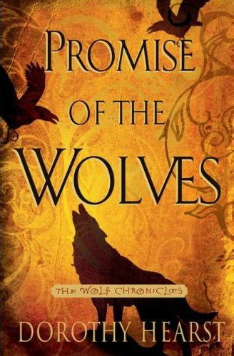 The Wolf Chronicles A Book promise of the wolves the wolf chronicles 1 by dorothy