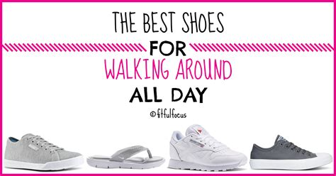 comfortable shoes for walking all day shoes for walking all day 28 images it is important to