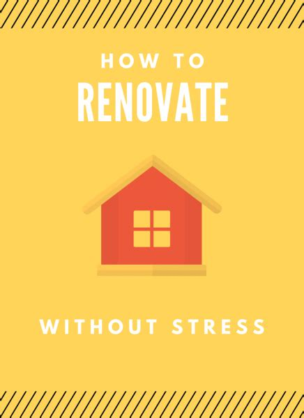 how to renovate a house in the most stress free way possible