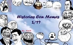 Meme Con - historias con memes 1 loquendo youtube