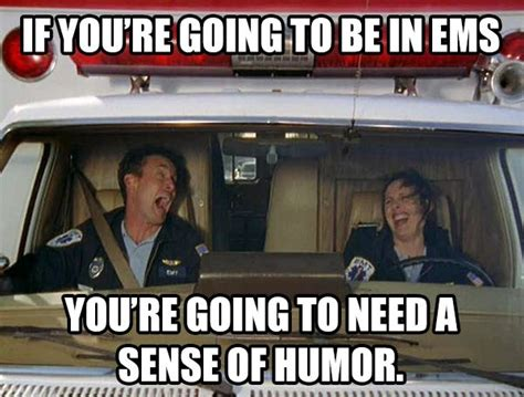 Ambulance Meme - 1000 ideas about ambulance humor on pinterest ems humor
