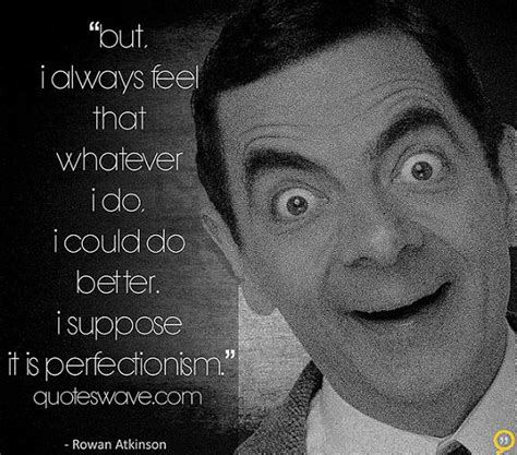 feel          rowan atkinson picture quotes