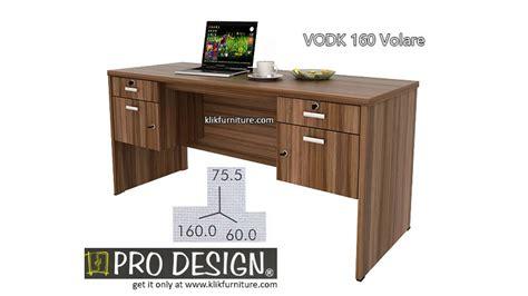 Meja Kantor Pro Design vodk 160 meja tulis 1 biro volare pro design
