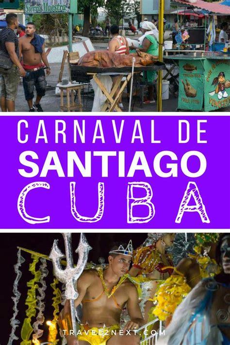 carnaval de santiago de cuba travelnext
